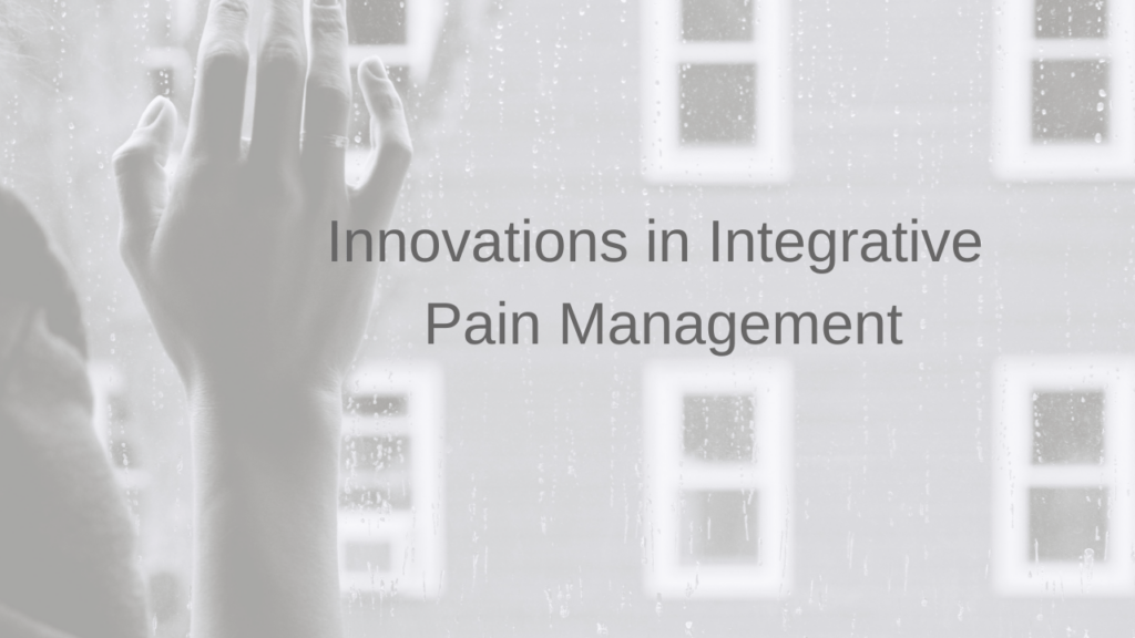 Innovations in Integrative Pain Management