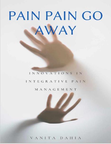Pain Pain Go Away by Vanita Dahia
